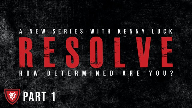 """RESOLVE"" Part 1 Live with Kenny Luck"