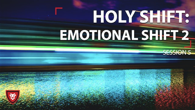 Emotional Shift 2 - HS Session 5