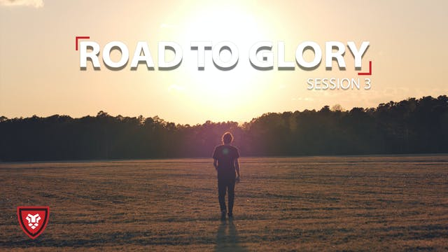 Road to Glory Session 3