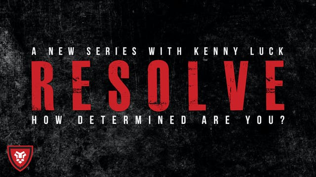 Resolve with Kenny Luck