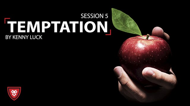 Temptation Session 5 Behavioral Integrity