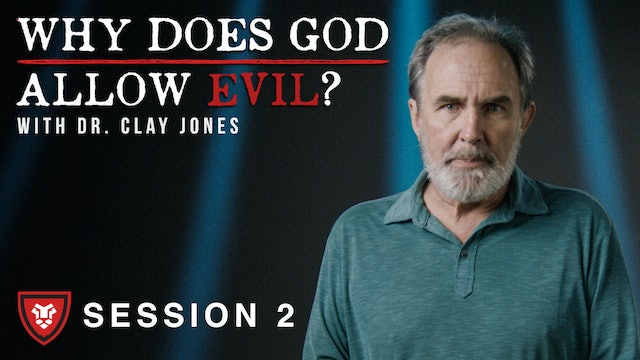 """Why Does God Allow Evil?"" with Clay Jones Session 2"