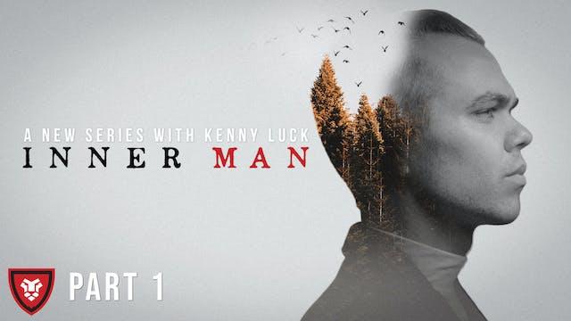 Inner Man Part 1
