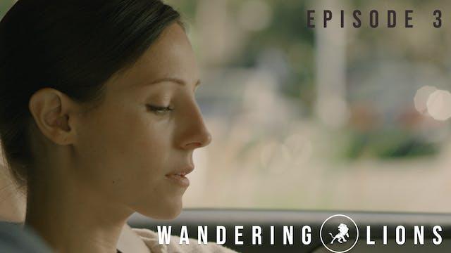 Wandering Lions Episode 3