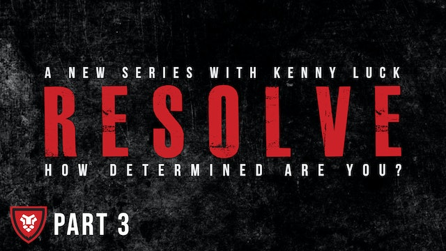 """""""RESOLVE"""" Part 3 Live with Kenny Luck"""