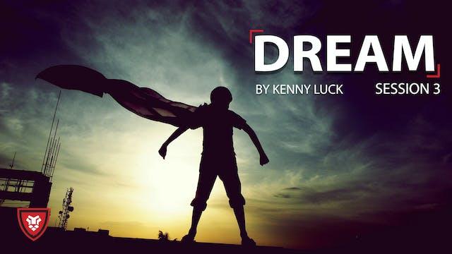 Dream Session 3