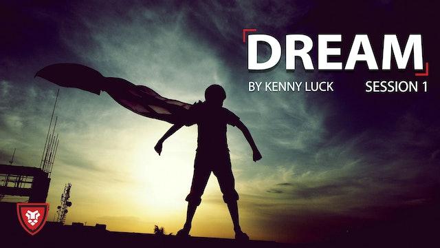 Dream Session 1