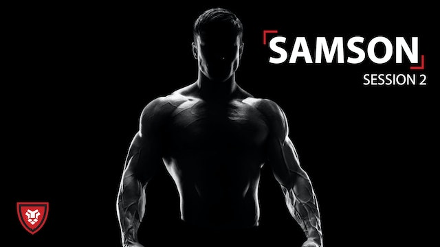 Samson Part 2 - Emotions That Take Strong Men Down