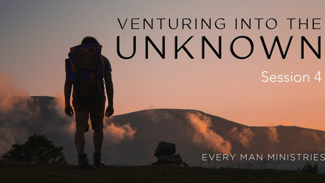 Venture Into The Unknown Session 4