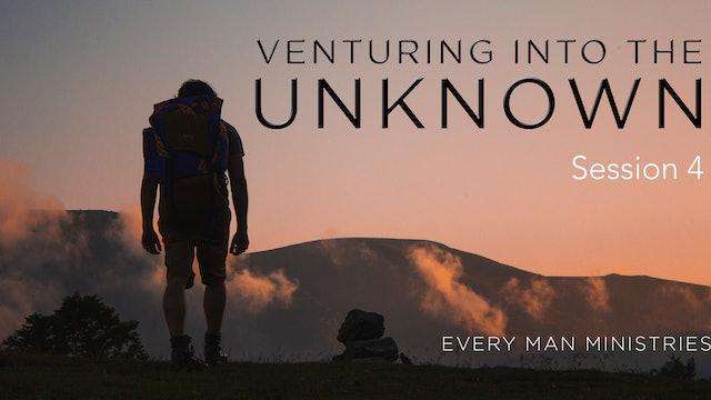 Venture Into The Unknown Session 4