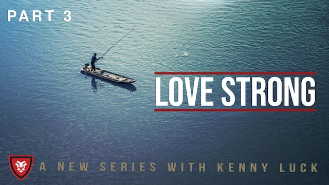 """""""Love Strong"""" Part 3 Live with Kenny ..."""