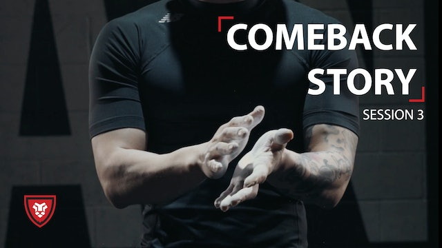 Comeback Story Session 3