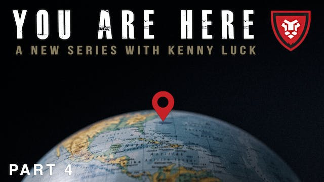 """""""You Are Here"""" Part 4 Live with Kenny..."""