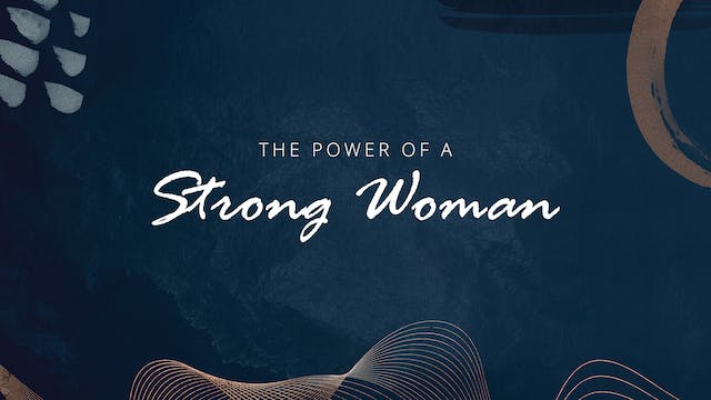 The Power Of A Strong Woman