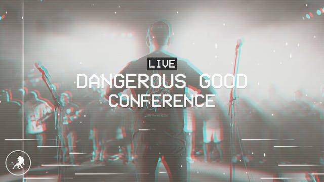 The Dangerous Good Conference 2019