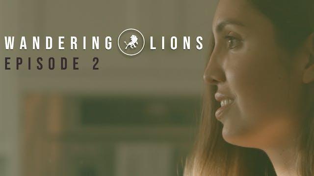 Wandering Lions Episode 2