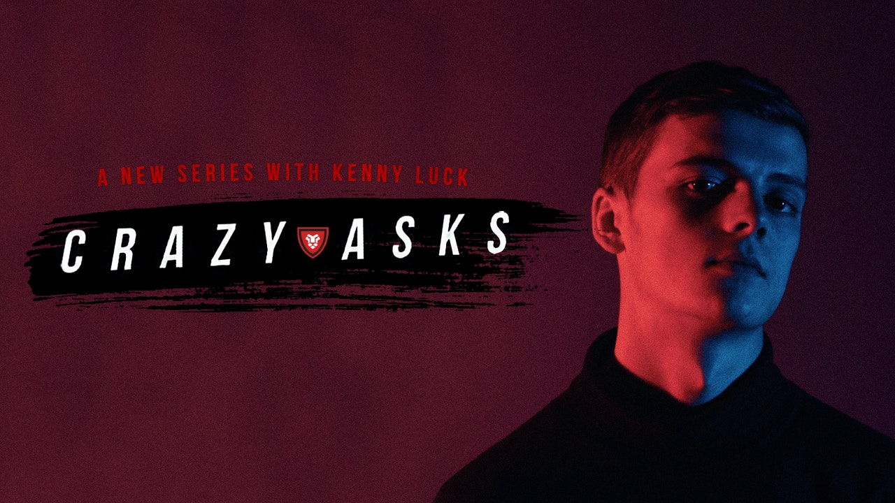 Crazy Asks with Kenny Luck