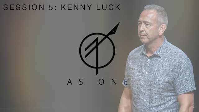 As One Part 5 with Kenny Luck