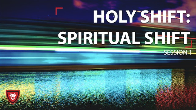 Spiritual Shift - HS Session 1