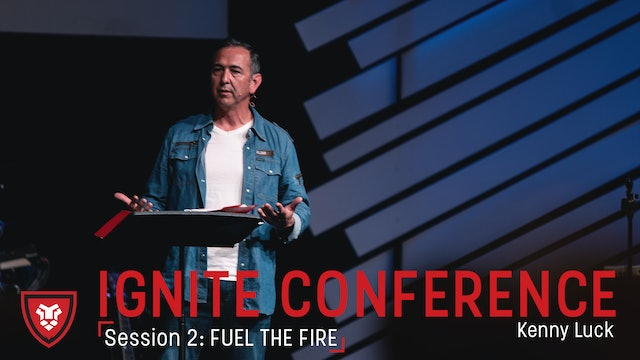 Ignite Conference Session 2 - Fuel The Fire