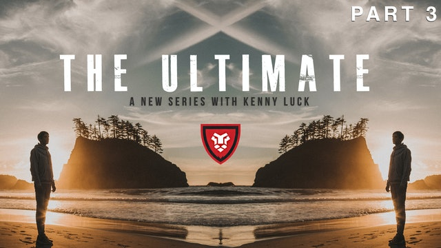 """The Ultimate"" Part 3 Live with Kenny Luck"