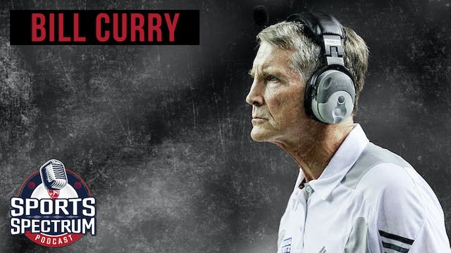 SPORTS SPECTRUM EPISODE 8: BILL CURRY