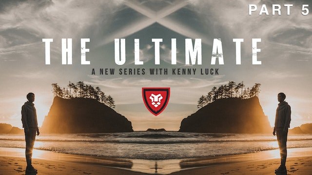 """The Ultimate"" Part 5 Live with Kenny Luck"