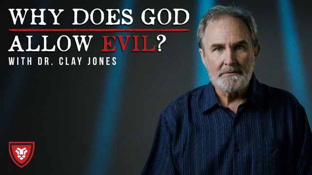 Clay Jones - Why Does God Allow Evil?