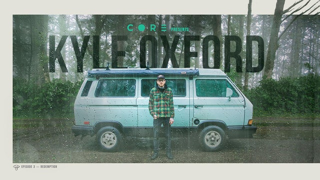 CORE Episode 3 Kyle Oxford