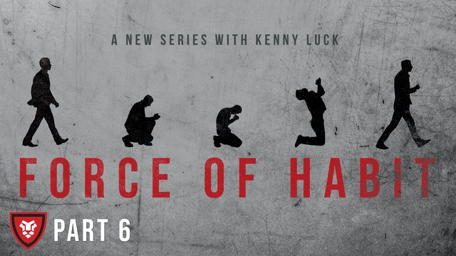 """Force of Habit"" Part 6 Live with Kenny Luck"