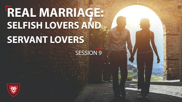 Real Marriage - Selfish Lovers and Servant Lovers
