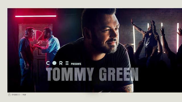 CORE Episode 8 Tommy Green