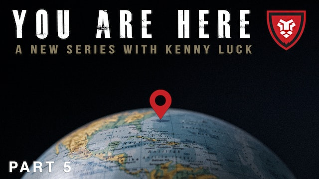 """""""You Are Here"""" Part 5 Live with Kenny Luck"""