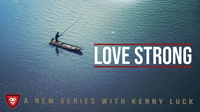 Love Strong with Kenny Luck