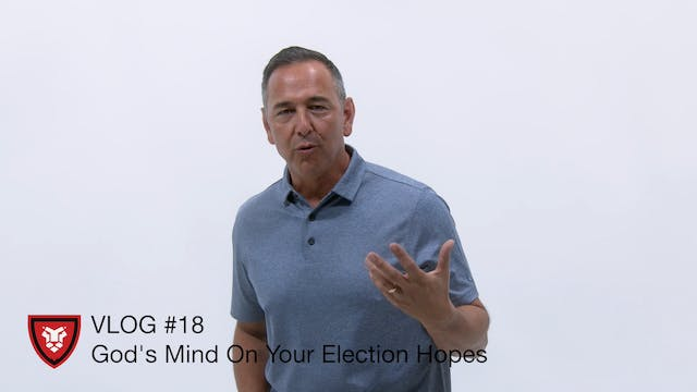 VLOG #18 God's Mind On Your Election ...