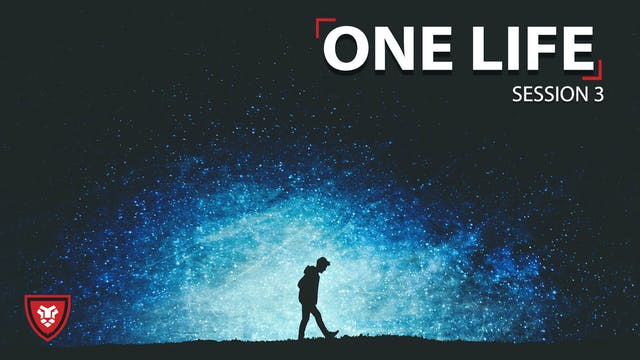 One Life Session 3