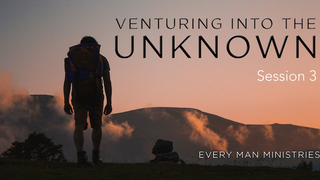 Venture Into The Unknown Session 3