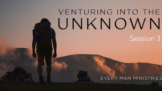 Venture Into The Unknown Session 3