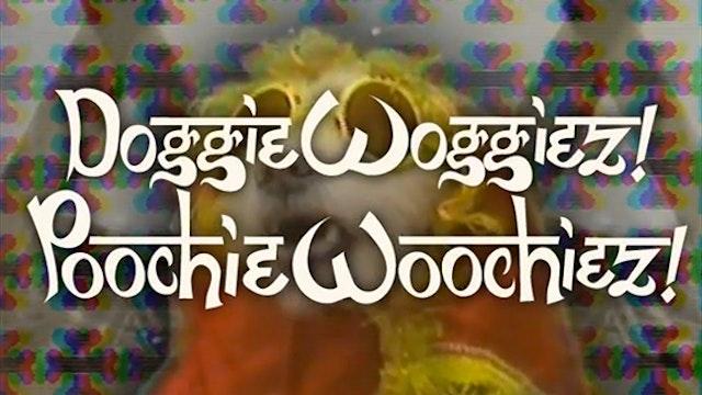 Doggie Woggiez! Poochie Woochiez!