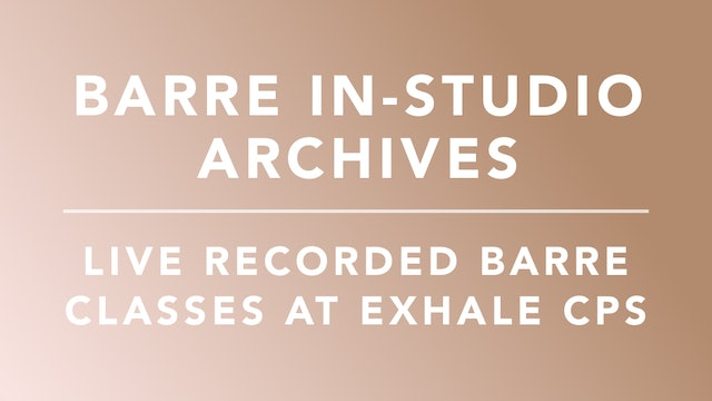 Exhale Barre: In-studio Class Archives
