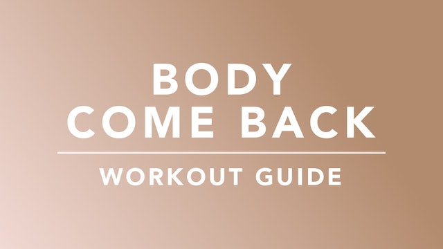 Body Come Back: Workout Guide