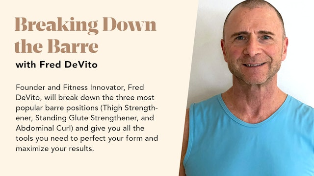 Breaking Down  the Barre with Fred DeVito