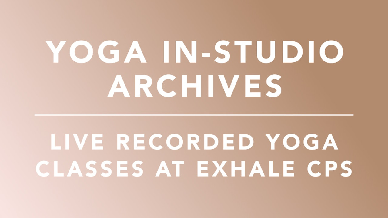 Exhale Yoga: In-studio Class Archives