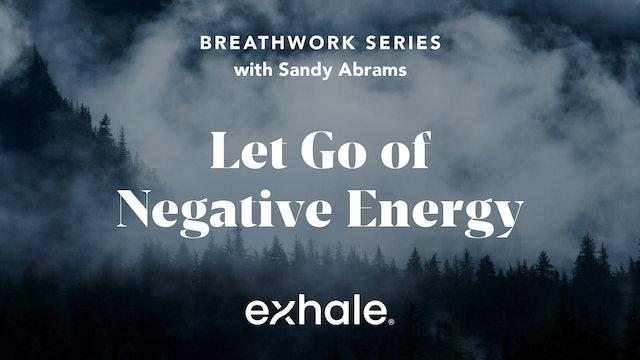 Breathwork Series: Let Go of Negative Energy