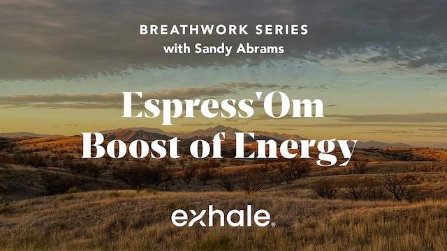 Breathwork Series: Espress'Om Boost of Energy