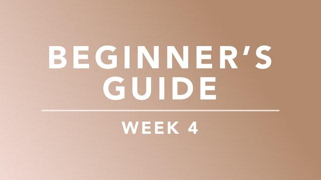 Beginner's Guide: Week 4 Plan