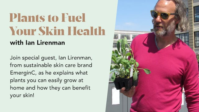 Plants to Fuel Your Skin Health