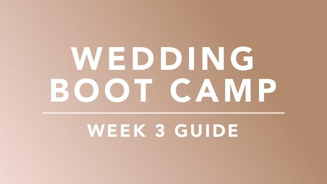 Wedding Boot Camp: Week 3 Guide