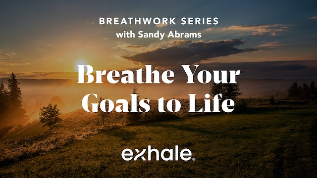 Breathe Your Goals to Life