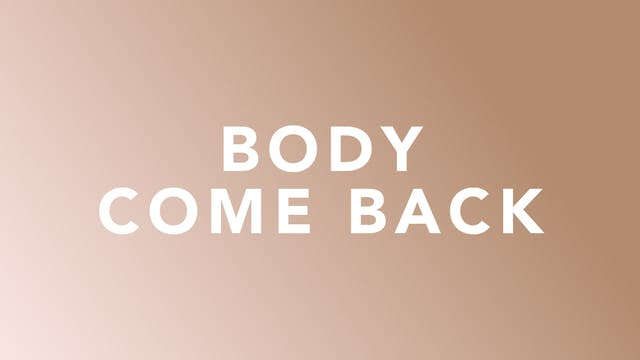 Body Come Back
